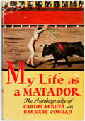 Books:Biography & Memoir, Carlos Arruza [with:] Barnaby Conrad. My Life as a Matador: TheAutobiography of Carlos Arruza. Boston: Houghton...