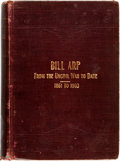 Books:Americana & American History, [Bill Arp]. Bill Arp: from the Uncivil War to Date.1961-1903. Atlanta: Byrd Printing Company, 1903. Secondedition....