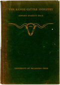 Books:Americana & American History, Edward Everett Dale. The Range Cattle Industry. Norman:University of Oklahoma Press, 1930. First edition. ...
