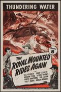 "Movie Posters:Serial, The Royal Mounted Rides Again (Universal, 1945). One Sheet (27"" X41""). Chapter 8 -- ""Thundering Water."" Serial.. ..."