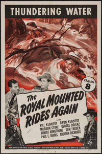 "The Royal Mounted Rides Again (Universal, 1945). One Sheet (27"" X 41""). Chapter 8 -- ""Thundering Water.&q..."