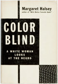 Books:Social Sciences, [African-American]. Margaret Halsey. Color Blind; a White Woman Looks at the Negro. New York: Simon and Schuster, 19...