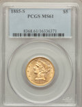 Liberty Half Eagles: , 1885-S $5 MS61 PCGS. PCGS Population (330/1999). NGC Census: (908/2916). Mintage: 1,211,500. Numismedia Wsl. Price for prob...