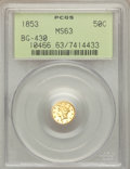 California Fractional Gold: , 1853 50C Liberty Round 50 Cents, BG-430, R.3, MS63 PCGS. PCGSPopulation (45/25). NGC Census: (5/6). ...