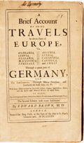 Books:Travels & Voyages, Edward Browne. A Brief Account of Some Travels in divers Partsof Europe, Viz. Hungaria, Servia, Bulgaria, Macedonia, Th...