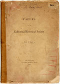 Books:Americana & American History, California: PAPERS OF THE CALIFORNIA HISTORICAL SOCIETY. VOL. I.PART I. San Francisco: California Historical Society. 1887...