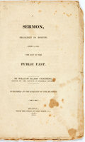 Books:Religion & Theology, Channing, William E.: A SERMON, PREACHED IN BOSTON, APRIL 5, 1810, THE DAY OF THE PUBLIC FAST. Boston: 1810. 23pp, sewn, pla...