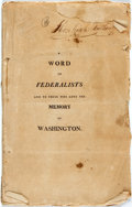 Books:Americana & American History, Federalists: A WORD TO FEDERALISTS AND TO THOSE WHO LOVE THE MEMORYOF WASHINGTON. [Boston?: 1809?]. 14pp, original self-wra...