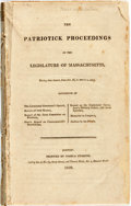 Books:Americana & American History, Massachusetts: THE PATRIOTICK PROCEEDINGS OF THE LEGISLATURE OFMASSACHUSETTS, DURING THEIR SESSION FROM JAN.26, TO MARCH 4,...
