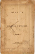 Books:Americana & American History, McClellan, George B.: ORATION BY... New York: 1864. 31pp, sewn,original printed wrappers (a few chips), stained on wraps an...