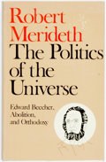 Books:Biography & Memoir, [Anti-Slavery]. Robert Merideth. The Politics of the Universe.Edward Beecher, Abolition and Orthodoxy. Nashville: V...