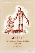 Books:Americana & American History, [Anti-Slavery]. Edward O. Schriver. INSCRIBED. Go Free. TheAntislavery Impulse in Maine, 1833-1855. University of Maine...