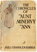 Books:Literature Pre-1900, [African-American Dialect Tales]. Joel Chandler Harris. TheChronicles of Aunt Minervy Ann. Toronto: William Bri...