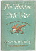 Books:Americana & American History, [Civil War]. Wood Gray. The Hidden Civil War. The Story of theCopperheads. New York: The Viking Press, 1942. First ...
