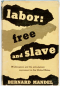 Books:Social Sciences, [Anti-Slavery]. Bernard Mandel. Labor: Free and Slave.Workingmen and the Anti-Slavery Movement in the United States....