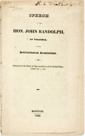 Books:Americana & American History, Randolph, John: SPEECH OF THE HON...OF VIRGINIA, ON THERETRENCHMENT RESOLUTIONS. House of Representatives, February 1,182...