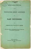 Books:Americana & American History, Tennessee: REPORT TO THE CONTRIBUTORS TO THE PENNSYLVANIA RELIEFASSOCIATION FOR EAST TENNESSEE. BY A COMMISSION SENT BY THE...
