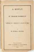 Books:Americana & American History, Thayer, Russell: A REPLY TO MR. CHARLES INGERSOLL'S 'LETTER TO AFRIEND IN A SLAVE STATE.' Philadelphia: 1862. 26pp, disboun...