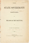 Books:Americana & American History, Harris, Charles: THE STATE SOVEREIGNTY RECORD OF MASSACHUSETTS. BYA SON OF NORFOLK. Norfolk, Va.: 1872. 28pp, disbound, err...