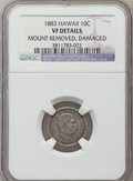 Coins of Hawaii, 1883 10C Hawaii Ten Cents -- Damaged, Mount Removed -- NGC Details.VF. NGC Census: (12/432). PCGS Population (31/643). Min...