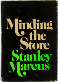 Books:Biography & Memoir, Stanley Marcus. INSCRIBED. Minding the Store: A Memoir.Little, Brown and Company, 1974. Fifth printing. Inscribed...