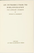 Books:Reference & Bibliography, Ronald B. McKerrow. An Introduction to Bibliography for LiteraryStudents. Oxford: Clarendon Press, [1959]....