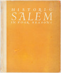 Books:Art & Architecture, Samuel Chamberlain. Historic Salem in Four Seasons. New York: Hastings House Publishers, [1938]....