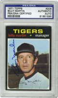 Baseball Cards:Singles (1970-Now), 1971 Topps Signed Billy Martin #208, PSA Authentic. The fieryskipper Billy Martin is shown here near the onset of his tum...