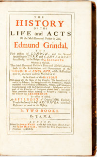 John Strype. The History Of The Life and Acts Of the Most Reverend Father in God, Edmund Grindal, The First Bis