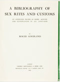 Books:Reference & Bibliography, Goodland, Roger. A Bibliography of Sex Rites and Customs.An Annotated Record of Books, Articles, and Illustratio...