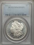 Morgan Dollars: , 1881-O $1 MS63 Deep Mirror Prooflike PCGS. PCGS Population (348/375). NGC Census: (224/172). Numismedia Wsl. Price for pro...