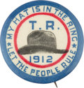 """Political:Pinback Buttons (1896-present), Theodore Roosevelt: The Best Variety of 1912 """"Hat in the Ring"""" Buttons...."""