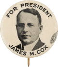 Political:Pinback Buttons (1896-present), James M. Cox: One of the Nicest 1 ¼-inch Button Varieties....