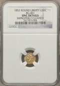 California Fractional Gold: , 1852 50C Liberty Round 50 Cents, BG-401, R.3, -- Improperly Cleaned-- NGC Details. Unc. NGC Census: (0/17). PCGS Populatio...