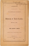 Books:Americana & American History, Brown, Aaron V.: ADDRESS DELIVERED BEFORE THE TWO LITERARYSOCIETIES OF THE UNIVERSITY OF NORTH CAROLINA, MAY 31ST, 1854.Ra...