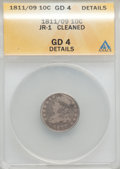 Bust Dimes, 1811/09 10C JR-1, R.3, -- Cleaned -- ANACS. Good 4 Details. NGCCensus: (0/56). PCGS Population (1/2). Mintage: 65,180. ...