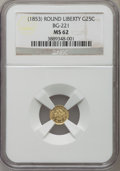 California Fractional Gold: , Undated 25C Liberty Round 25 Cents, BG-221, R.3, MS62 NGC. NGCCensus: (13/18). PCGS Population (54/101). ...