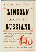 Books:Americana & American History, Albert A. Woldman. Lincoln and the Russians. Cleveland andNew York: The World Publishing Company, [1952]. Stated fi...