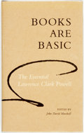 Books:Books about Books, [Lawrence Clark Powell.] John David Marshall, editor. INSCRIBED. Books Are Basic: The Essential Lawrence Powell. Tuc...