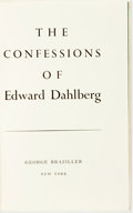 Books:Biography & Memoir, [Edward Dahlberg]. SIGNED. The Confessions of EdwardDahlberg. New York: George Braziller, [1971]. First edition....