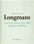 Books:Books about Books, [Books about Books] Asa Briggs. A History of Longmans and Their Books 1724-1990. The British Library and Oak Knoll P...