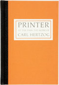 Books:Reference & Bibliography, [Bibliography] [Carl Hertzog] Al Lowman, editor. SIGNED/LIMITED.Printer at the Pass: The Work of Carl Hertzog. San ...