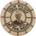 "Political:Pinback Buttons (1896-present), Calvin Coolidge: The Iconic ""Our Pilot...Keep Him at the Helm"" 1¼-inch Button...."