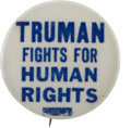 """Political:Pinback Buttons (1896-present), Harry S Truman: """"Fights for Human Rights"""" 7/8-inch Slogan Button...."""