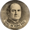 Political:Pinback Buttons (1896-present), William Jennings Bryan: A Spectacular 6-inch 1908 Button with aGreat Slogan....