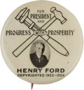 """Political:Pinback Buttons (1896-present), Henry Ford: A Rare 1923-1924-dated Presidential """"Hopeful""""Button...."""