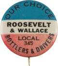 """Political:Pinback Buttons (1896-present), Roosevelt & Wallace: Very Rare 7/8-inch """"Bottlers and Drivers"""" Union Button...."""