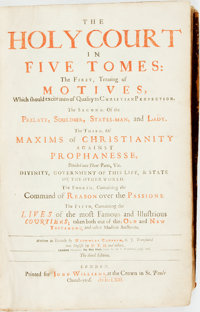 Nicholas Caussin. The Holy Court in Five Tomes: The First, Treating of Motives, Which should excite men of Qual
