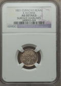 Curacao, Curacao: Dutch Colony Reaal 1821 AU Details (Surface Hairlines) NGC,...