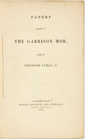 Books:Americana & American History, Lyman, Theodore 3d: PAPERS RELATING TO THE GARRISON MOB. Boston:1870. 73pp, original wrappers (small tears and discoloratio...